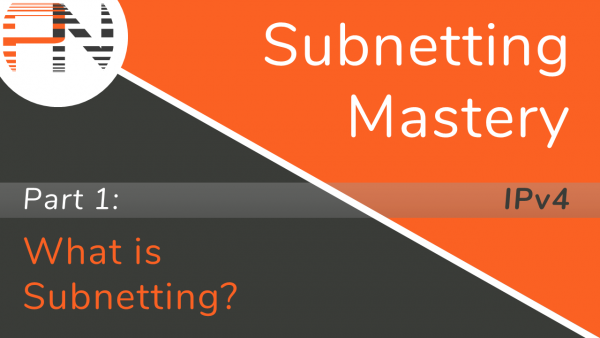 Subnetting Mastery - Part 1