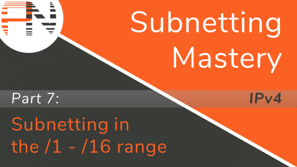 Subnetting Mastery - Part 7